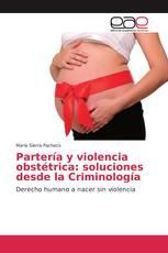 Partería y violencia obstétrica: soluciones desde la Criminología