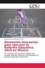 Elementos necesarios para ejecutar la Reforma Educativa 2019 en México