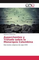 Ayparchontes y Tratado sobre la Monarquía Columbina