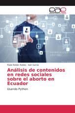 Análisis de contenidos en redes sociales sobre el aborto en Ecuador
