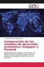 Comparación de los modelos de desarrollo económico: Singapur y Panamá