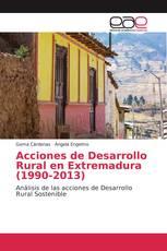 Acciones de Desarrollo Rural en Extremadura (1990-2013)
