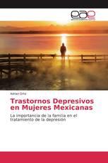 Trastornos Depresivos en Mujeres Mexicanas