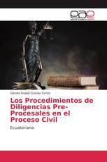 Los Procedimientos de Diligencias Pre-Procesales en el Proceso Civil