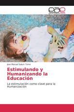 Estimulando y Humanizando la Educación