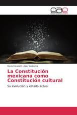 La Constitución mexicana como Constitución cultural