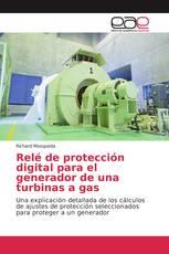 Relé de protección digital para el generador de una turbinas a gas