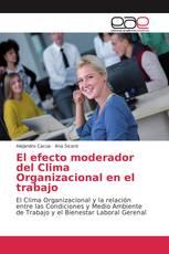 El efecto moderador del Clima Organizacional en el trabajo