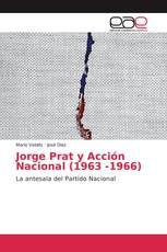 Jorge Prat y Acción Nacional (1963 -1966)