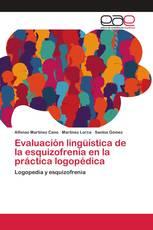 Evaluación lingüística de la esquizofrenia en la práctica logopédica