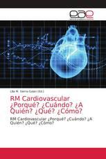 RM Cardiovascular ¿Porqué? ¿Cuándo? ¿A Quién? ¿Qué? ¿Cómo?