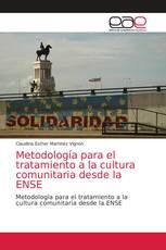 Metodología para el tratamiento a la cultura comunitaria desde la ENSE