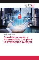 Consideraciones y Alternativas 2.0 para la Protección Autoral