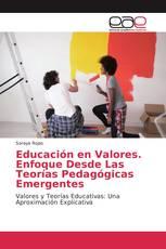 Educación en Valores. Enfoque Desde Las Teorías Pedagógicas Emergentes