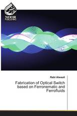 Fabrication of Optical Switch based on Ferronematic and Ferrofluids