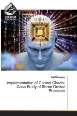 Implementation of Control Charts: Case Study of Shree Omkar Precision