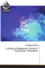 A Study of Metaphoric Words in Holy Quran Translation
