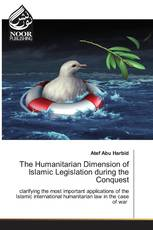 The Humanitarian Dimension of Islamic Legislation during the Conquest