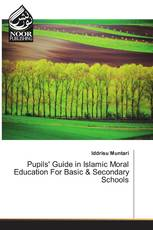 Pupils' Guide in Islamic Moral Education For Basic & Secondary Schools