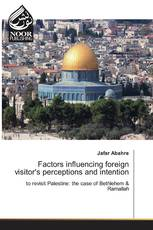 Factors influencing foreign visitor's perceptions and intention