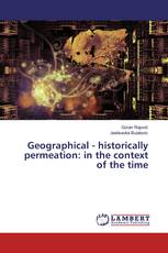 Geographical - historically permeation: in the context of the time