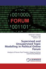 Supervised and Unsupervised Topic Modelling in Political Online Forum