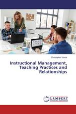 Instructional Management, Teaching Practices and Relationships