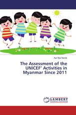 The Assessment of the UNICEF' Activities in Myanmar Since 2011