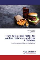 Trans Fats as risk factor for insuline resistance and type 2 Diabetes