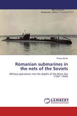 Romanian submarines in the nets of the Soviets