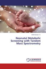 Neonatal Metabolic Screening with Tandem Mass Spectrometry