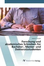 Forschung und akademisches Schreiben für Bachelor-, Master- und Doktoratsstudenten