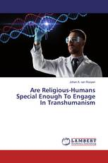 Are Religious-Humans Special Enough To Engage In Transhumanism