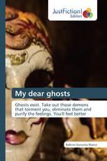 My dear ghosts