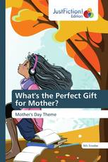 What's the Perfect Gift for Mother?