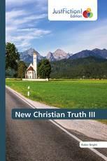 New Christian Truth III