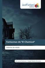 """Fantasmas de """"El Chamizal"""""""