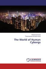 The World of Human Cyborgs