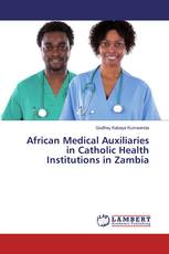 African Medical Auxiliaries in Catholic Health Institutions in Zambia