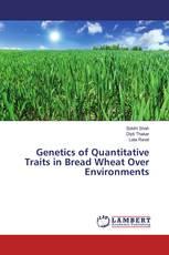 Genetics of Quantitative Traits in Bread Wheat Over Environments