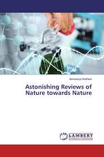 Astonishing Reviews of Nature towards Nature