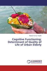 Cognitive Functioning: Determinant of Quality of Life of Urban Elderly