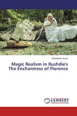 Magic Realism in Rushdie's The Enchantress of Florence