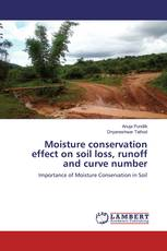 Moisture conservation effect on soil loss, runoff and curve number