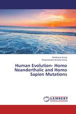 Human Evolution- Homo Neanderthalic and Homo Sapien Mutations