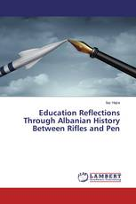 Education Reflections Through Albanian History Between Rifles and Pen
