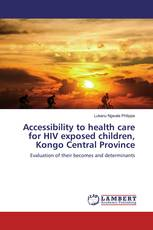 Accessibility to health care for HIV exposed children, Kongo Central Province