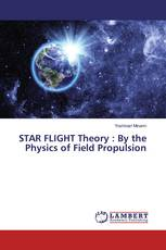STAR FLIGHT Theory : By the Physics of Field Propulsion