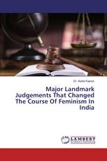 Major Landmark Judgements That Changed The Course Of Feminism In India