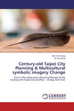 Century-old Taipei City Planning & Multicultural symbolic imagery Change